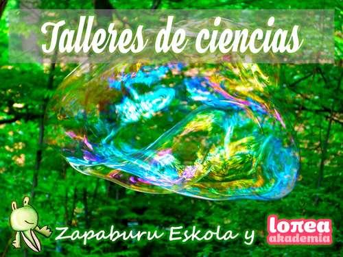 Talleres de Ciencia y Arte  en Zapaburu Eskola de la mano de Lorea Akademia