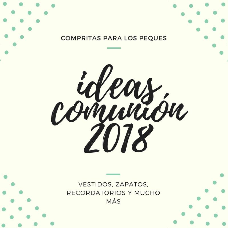 Ideas para la primera comuni n 2018 compritas para los - Compritas para los peques ...