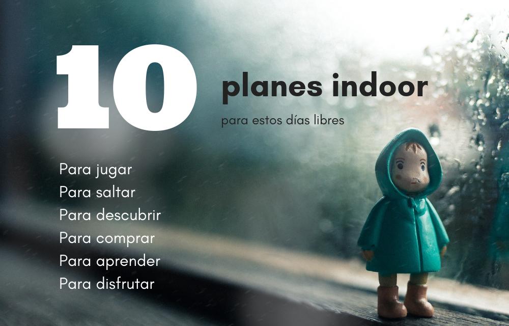 10 Planes indoor para días de lluvia con niños