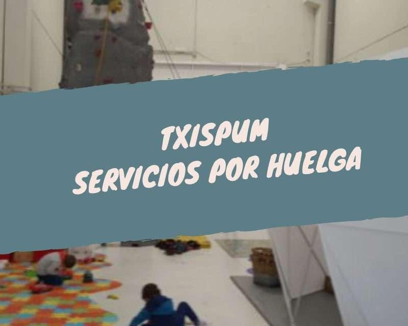 Servicios para familias por la huelga en Txispum