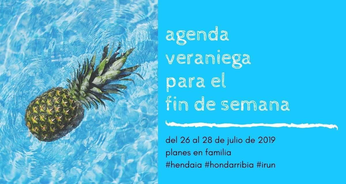 Agenda para el fin de semana del 26 al 28 de julio