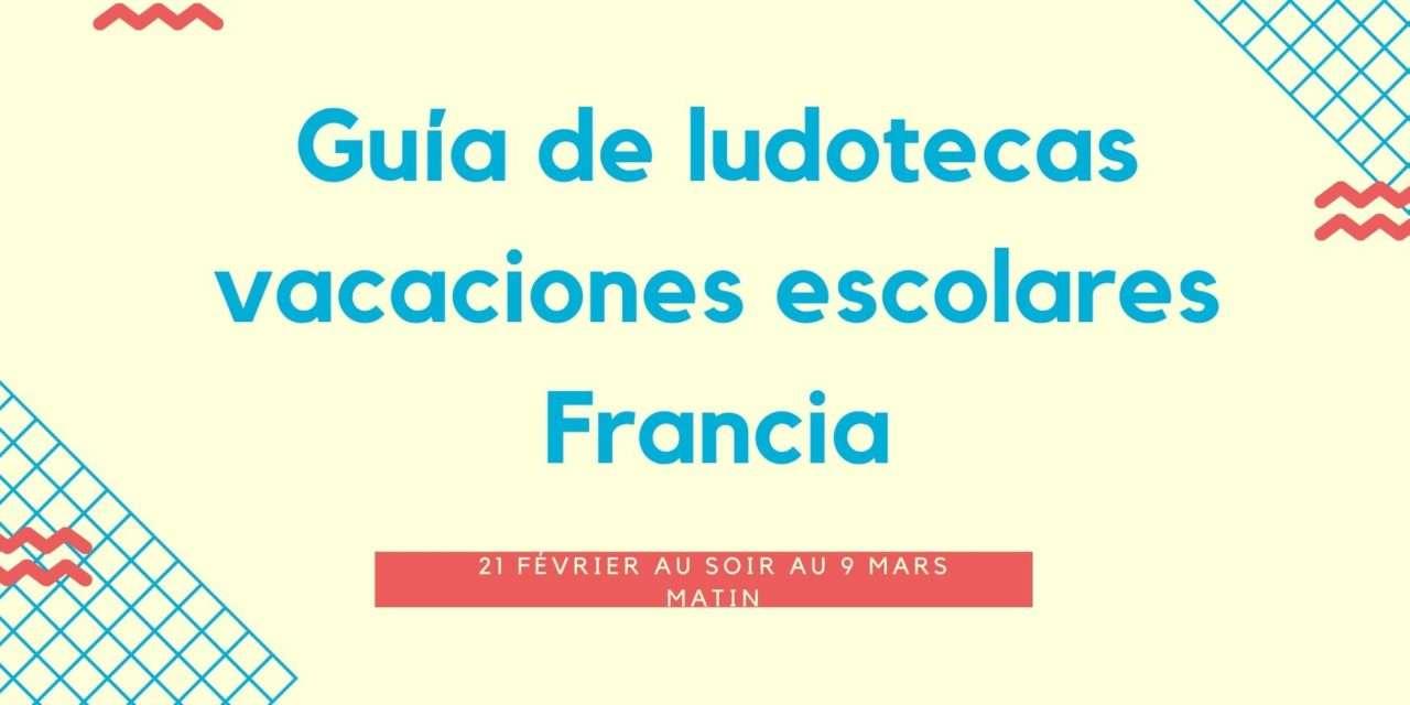 Guía de ludotecas vacaciones escolares febrero Francia